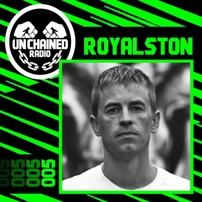 Unchained Radio 005 – Royalston